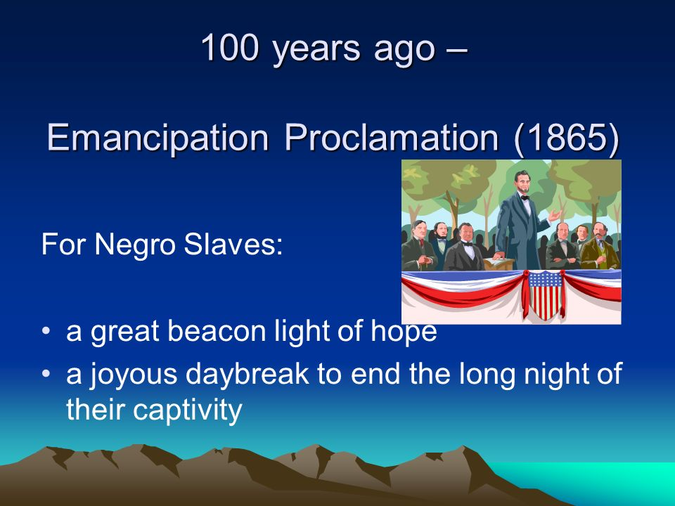 100 years ago – Emancipation Proclamation (1865)