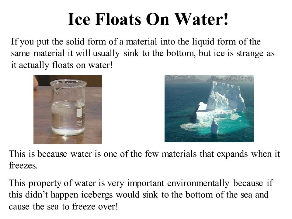 Ice Floats On Water!