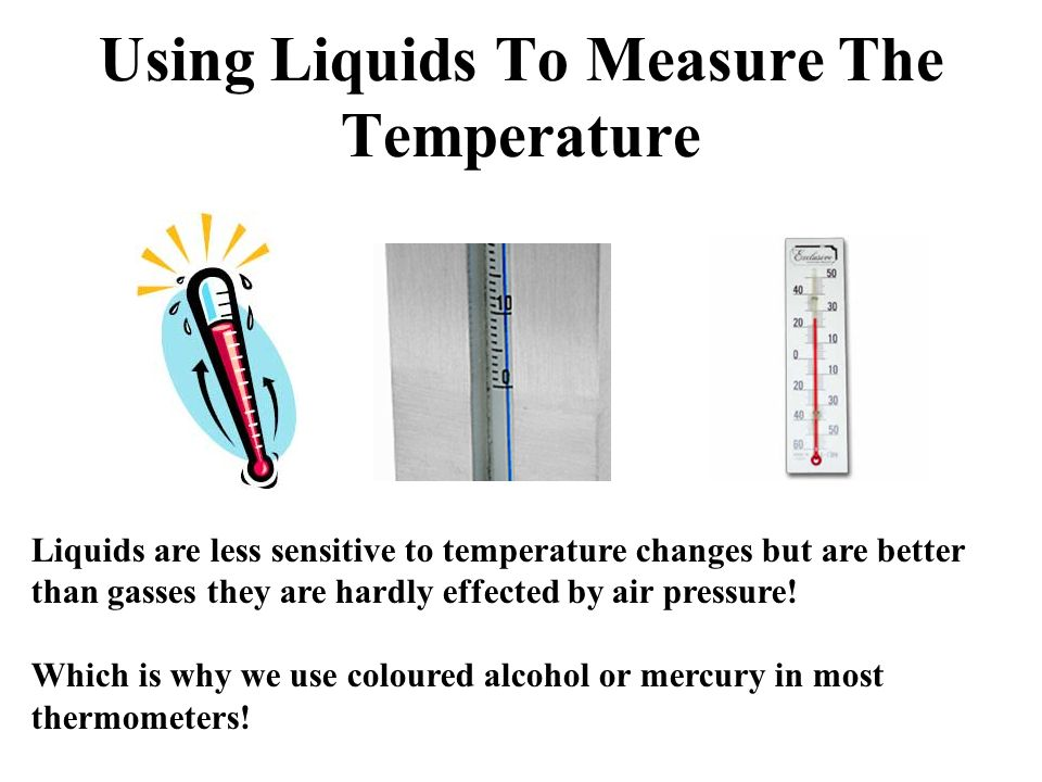 Using Liquids To Measure The Temperature