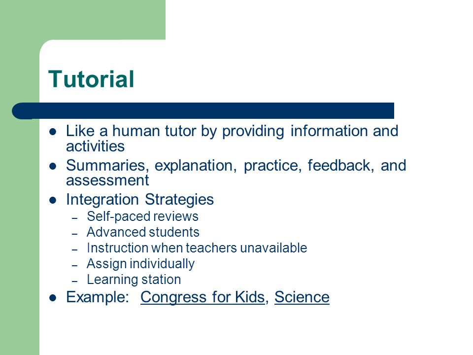 Tutorial Like a human tutor by providing information and activities