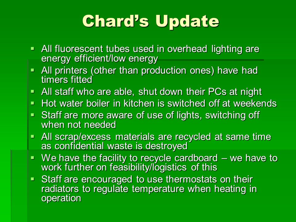 Chard's Update All fluorescent tubes used in overhead lighting are energy efficient/low energy.