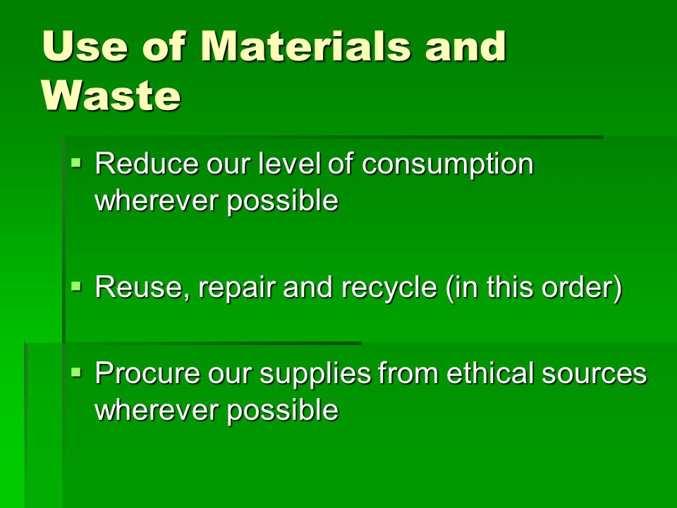 Use of Materials and Waste
