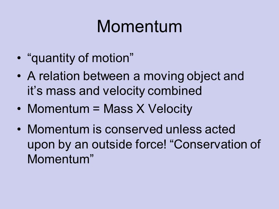 Momentum quantity of motion