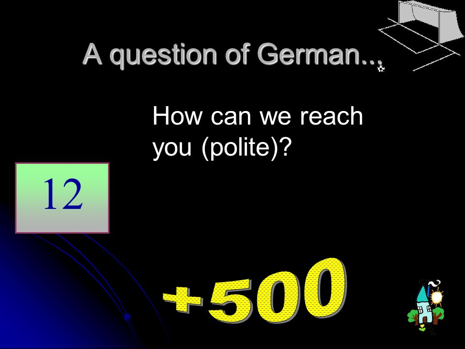 A question of German... How can we reach you (polite) 12 +500