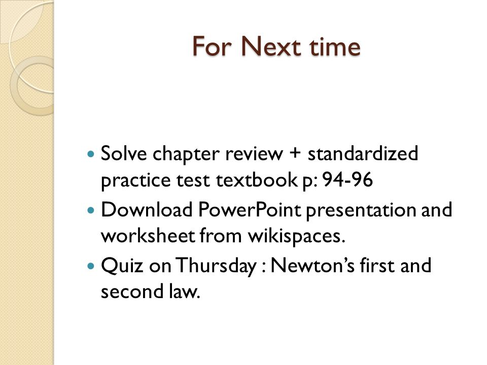 For Next time Solve chapter review + standardized practice test textbook p: Download PowerPoint presentation and worksheet from wikispaces.
