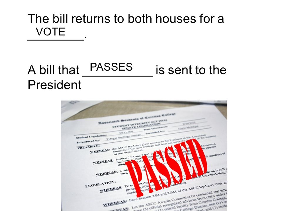 The bill returns to both houses for a ________.