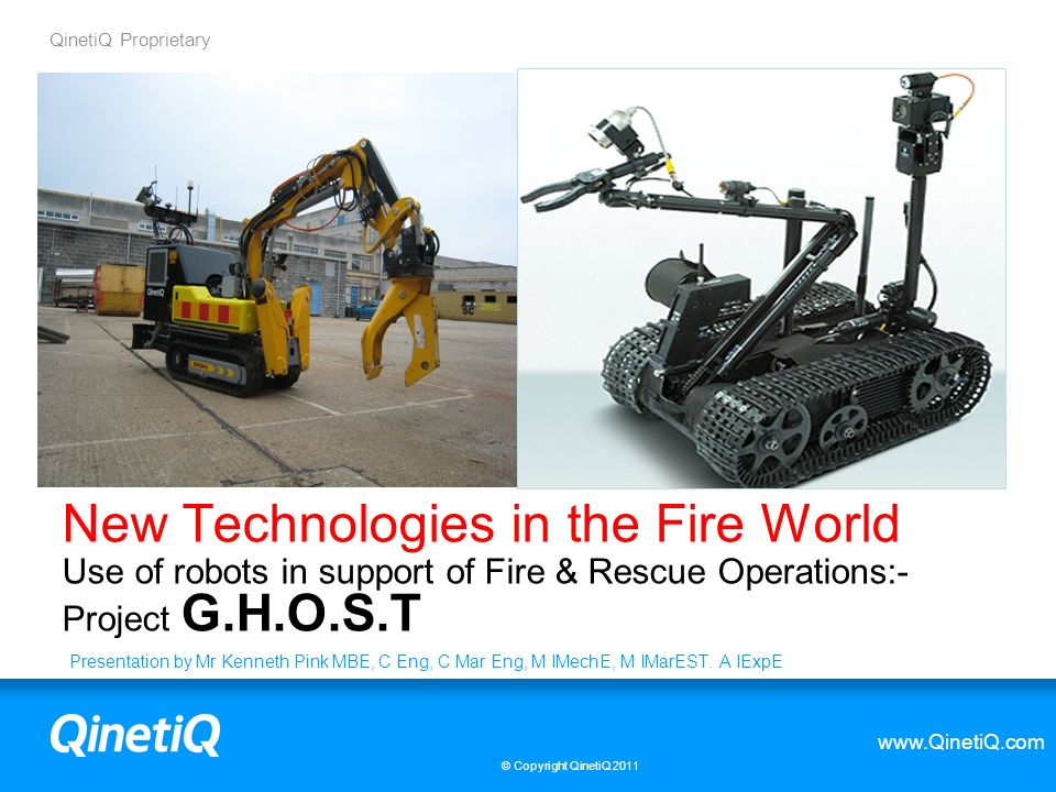 New Technologies in the Fire World Use of robots in support of Fire & Rescue Operations:- Project G.H.O.S.T