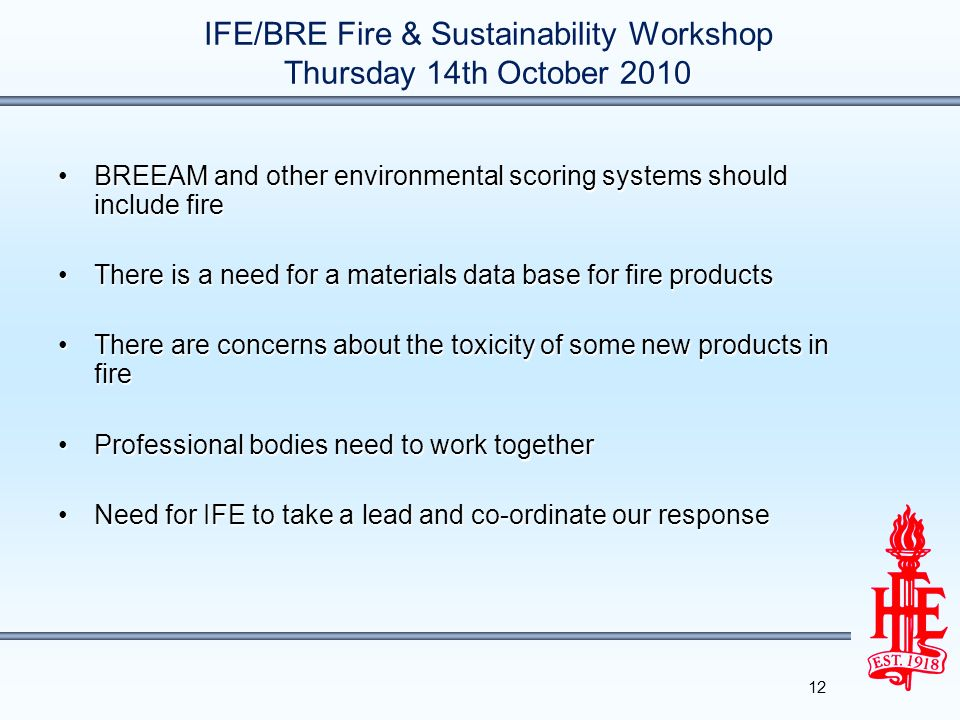 IFE/BRE Fire & Sustainability Workshop Thursday 14th October 2010