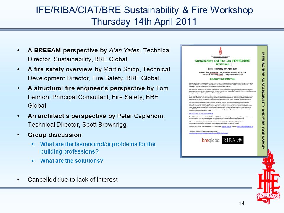 IFE/RIBA/CIAT/BRE Sustainability & Fire Workshop Thursday 14th April 2011