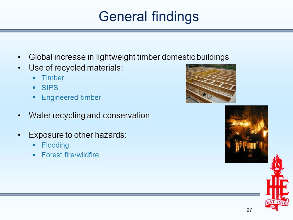 General findings Global increase in lightweight timber domestic buildings. Use of recycled materials: