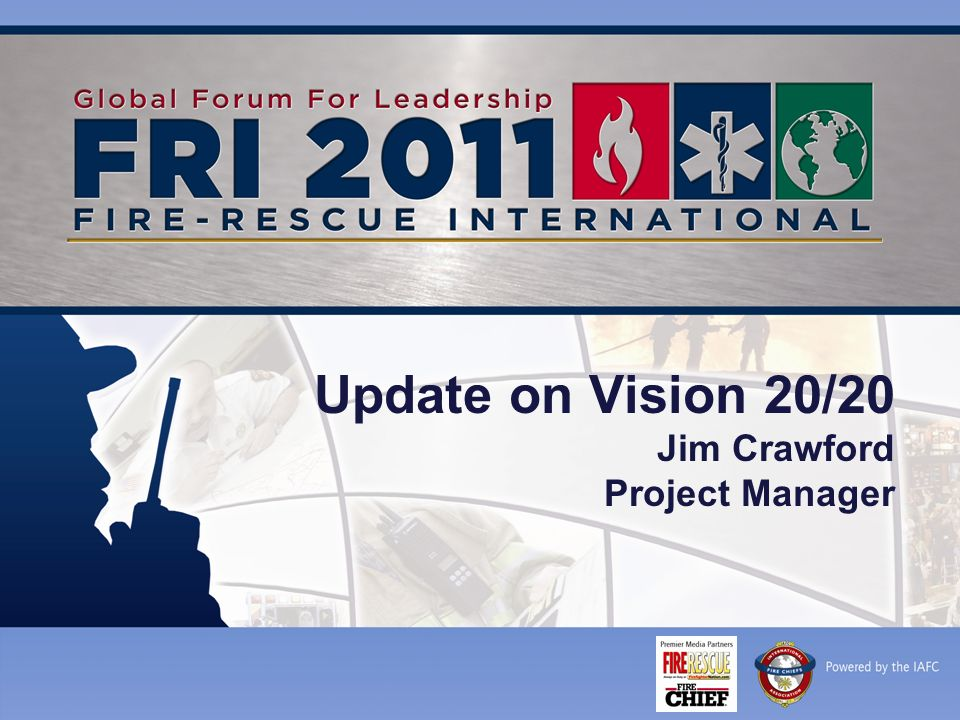 Update on Vision 20/20 Jim Crawford Project Manager