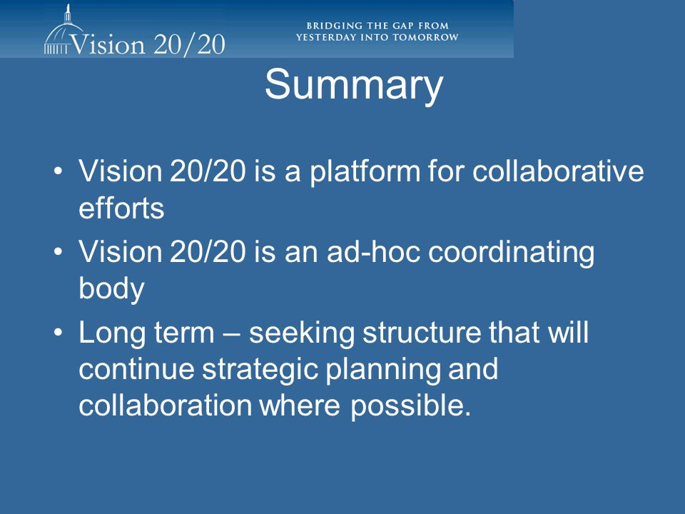 Summary Vision 20/20 is a platform for collaborative efforts
