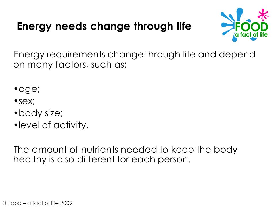 Energy needs change through life
