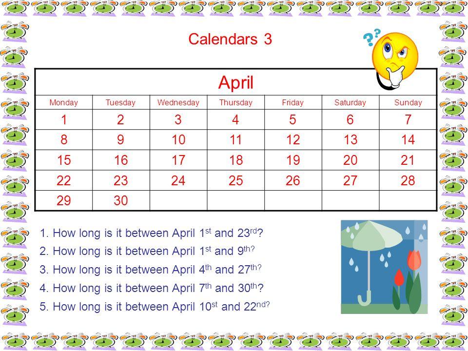 Calendars 3April. Monday. Tuesday. Wednesday. Thursday. Friday. Saturday. Sunday. 1. 2. 3. 4. 5. 6.