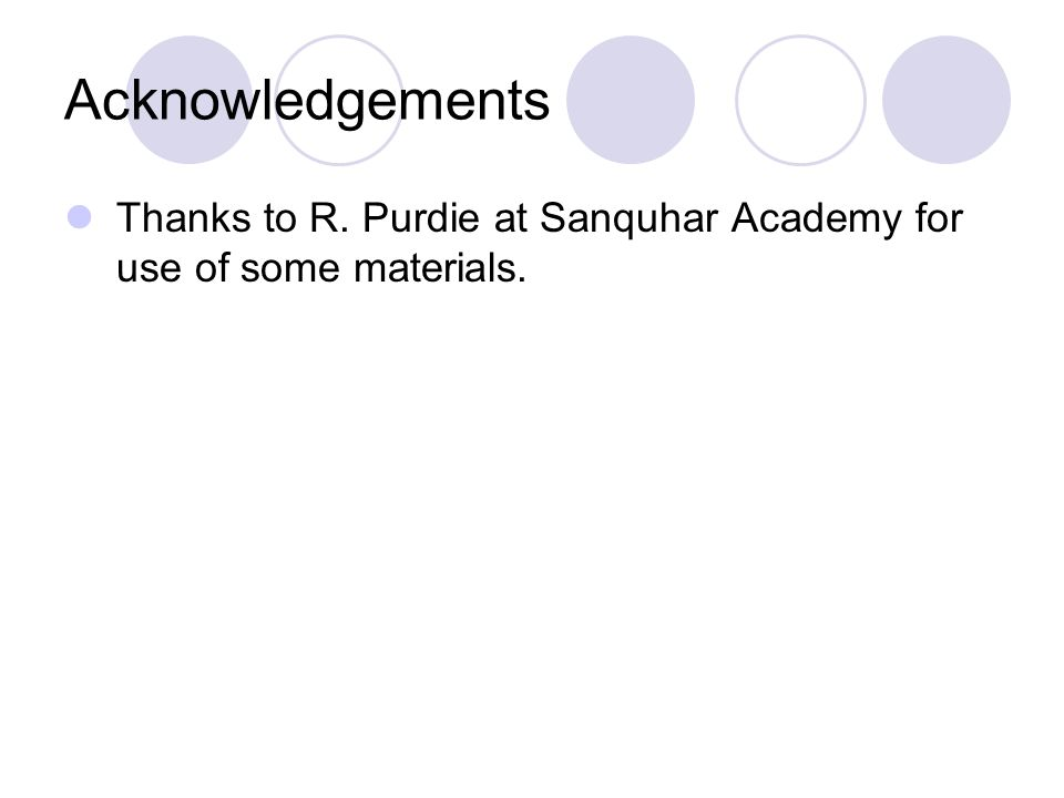 Acknowledgements Thanks to R. Purdie at Sanquhar Academy for use of some materials.