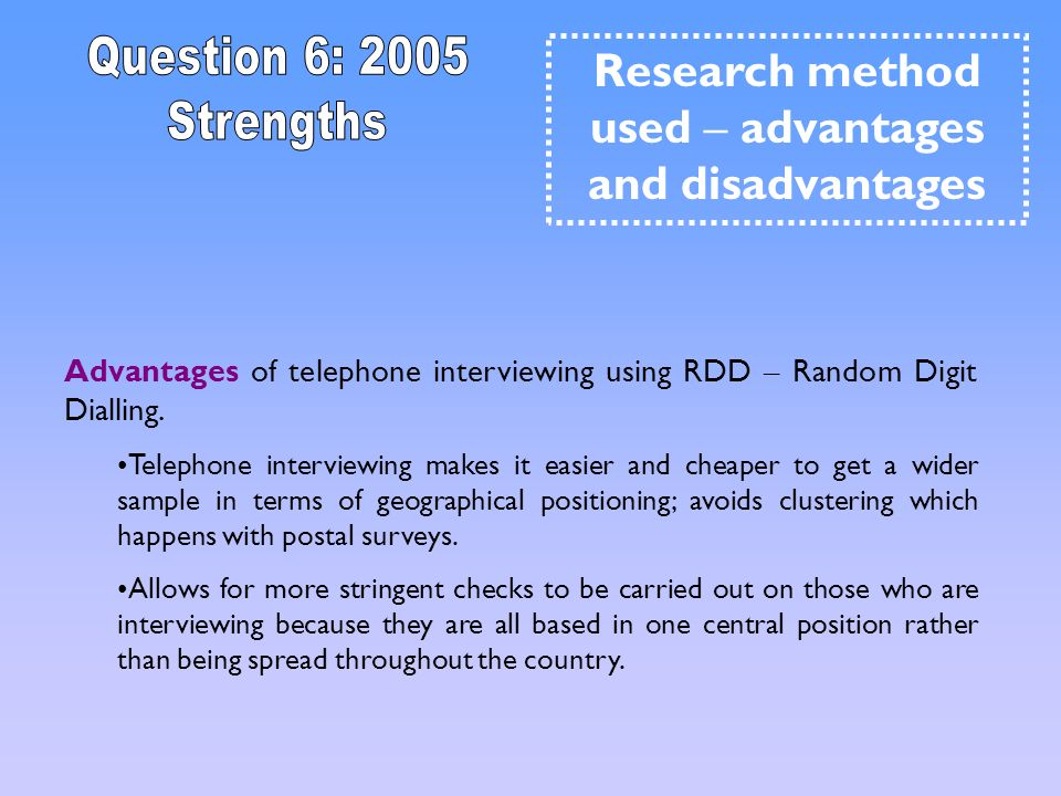 Research method used – advantages and disadvantages
