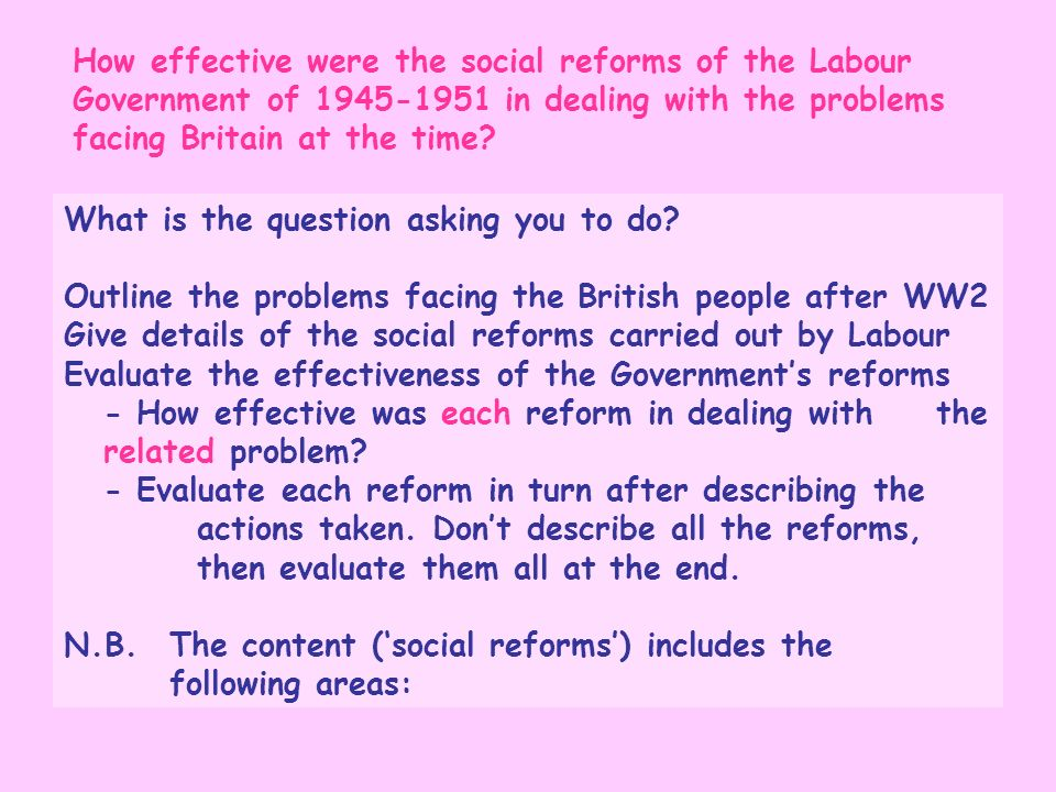 How effective were the social reforms of the Labour Government of 1945-1951 in dealing with the problems facing Britain at the time