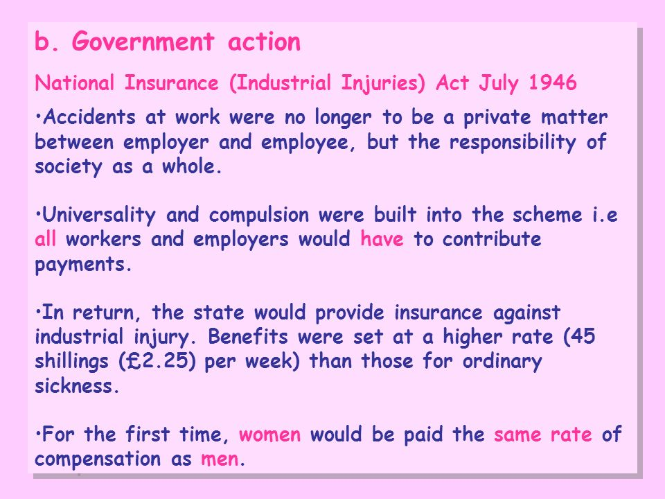 b. Government action National Insurance (Industrial Injuries) Act July 1946.