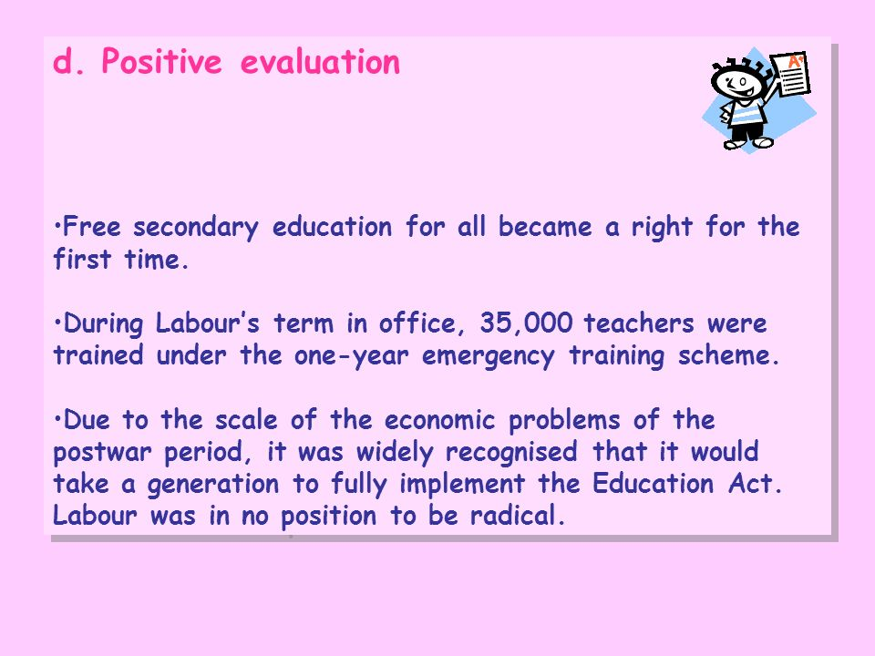 d. Positive evaluationFree secondary education for all became a right for the first time.