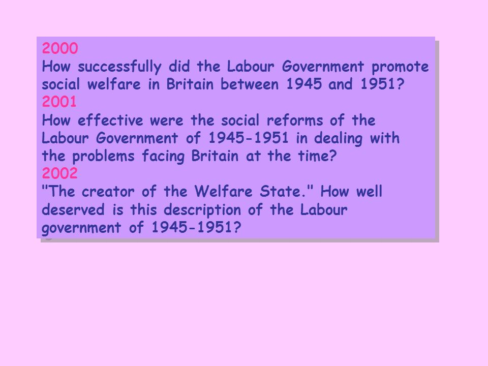 2000 How successfully did the Labour Government promote social welfare in Britain between 1945 and 1951