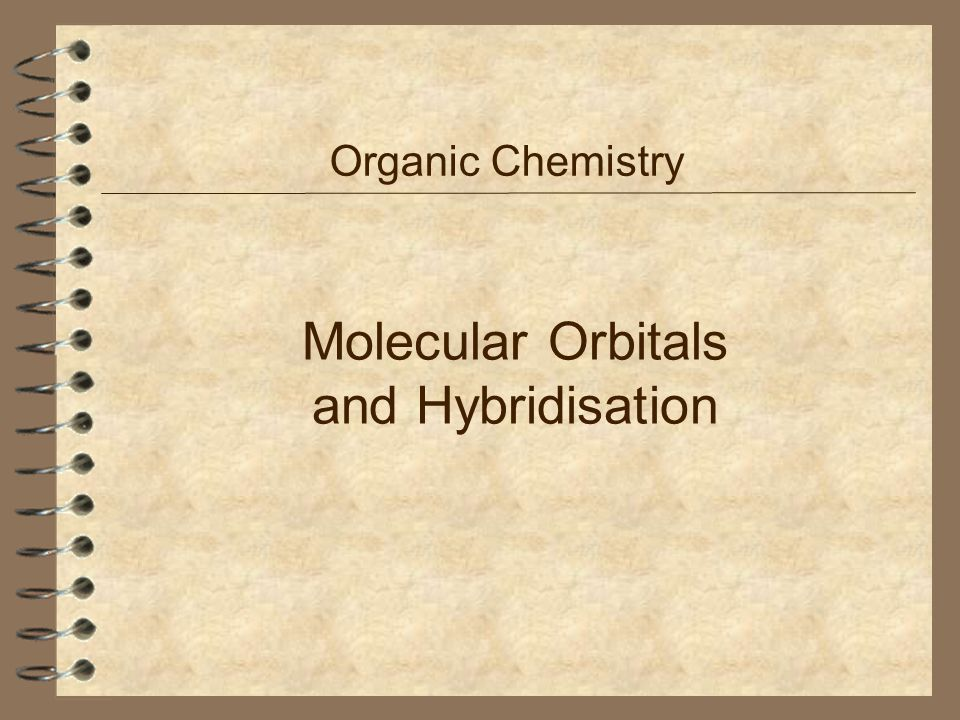 Molecular Orbitals and Hybridisation