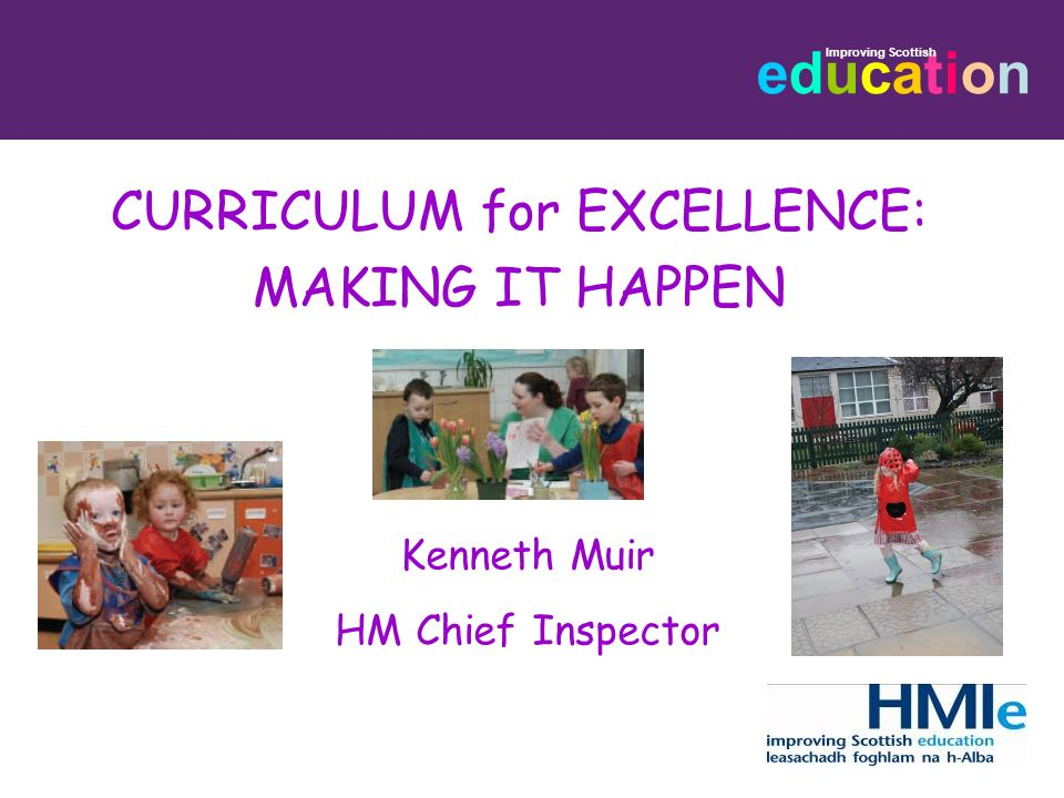 CURRICULUM for EXCELLENCE: MAKING IT HAPPEN