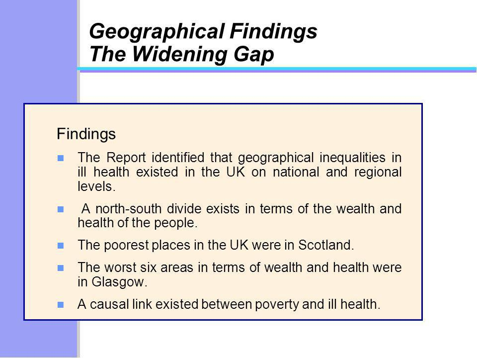 Geographical Findings The Widening Gap