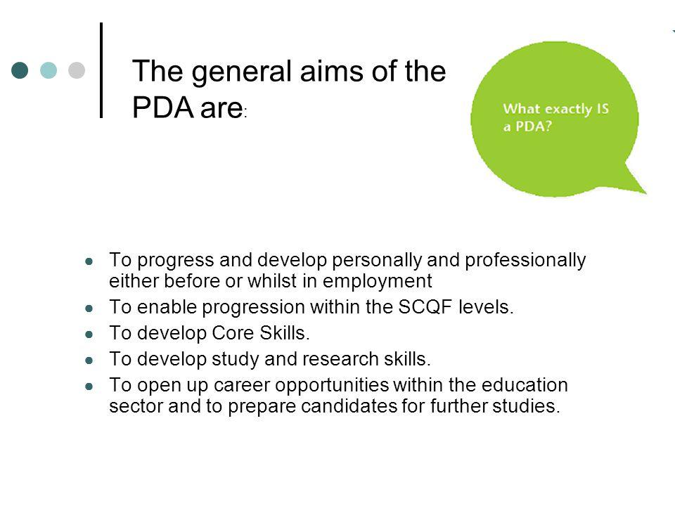 The general aims of the PDA are: