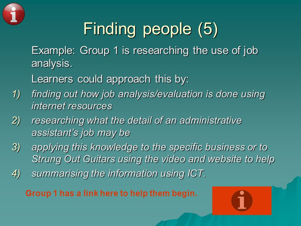 Finding people (5) Learners could approach this by: