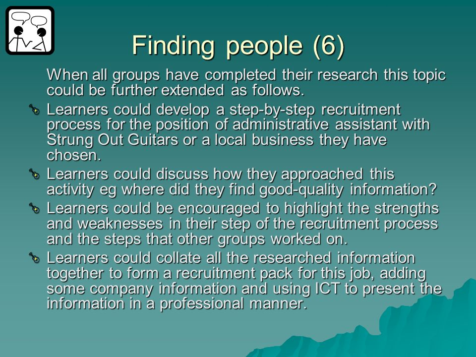 Finding people (6) When all groups have completed their research this topic could be further extended as follows.