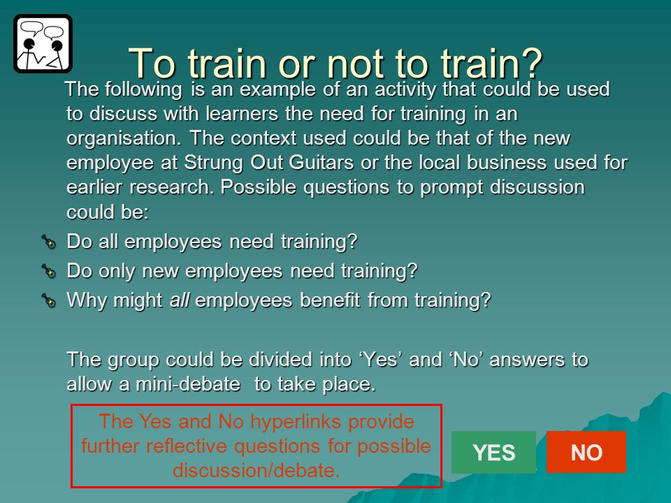 To train or not to train YES NO