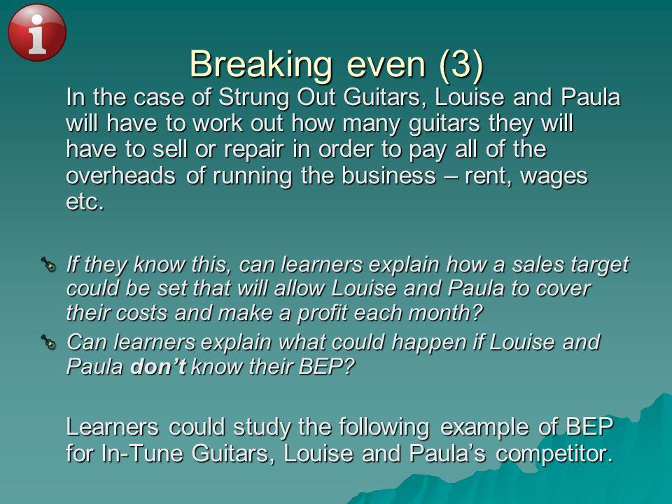 Breaking even (3)