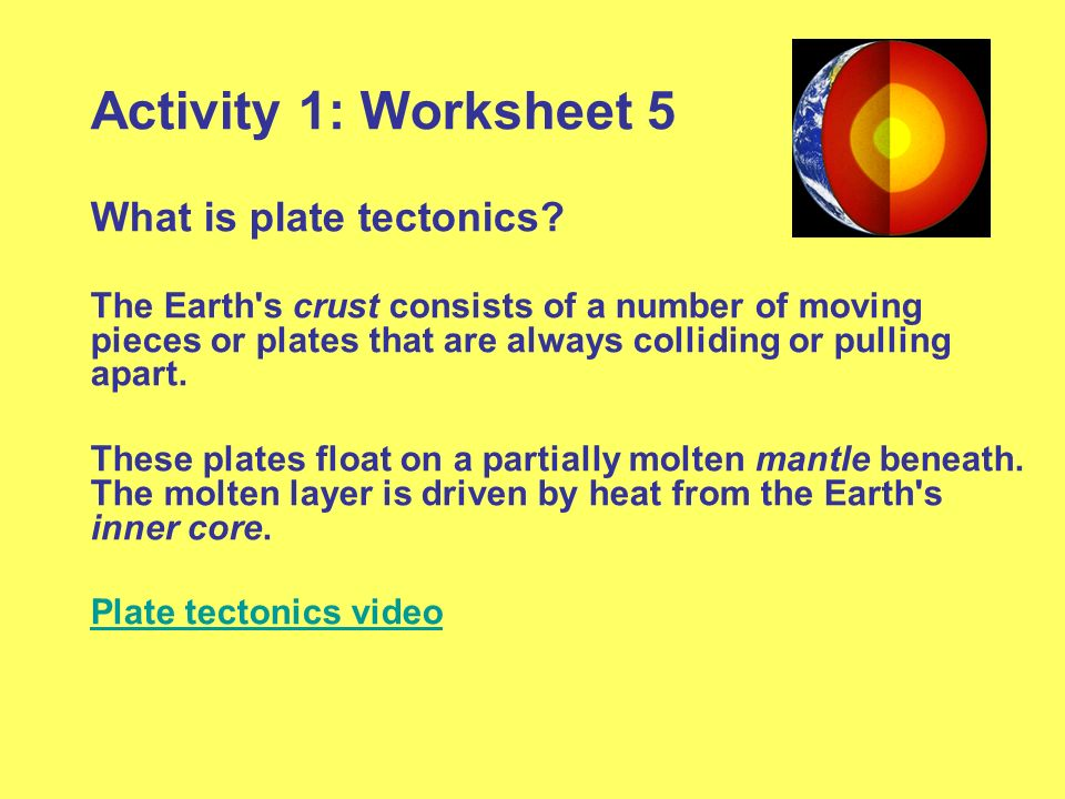 Activity 1: Worksheet 5 What is plate tectonics