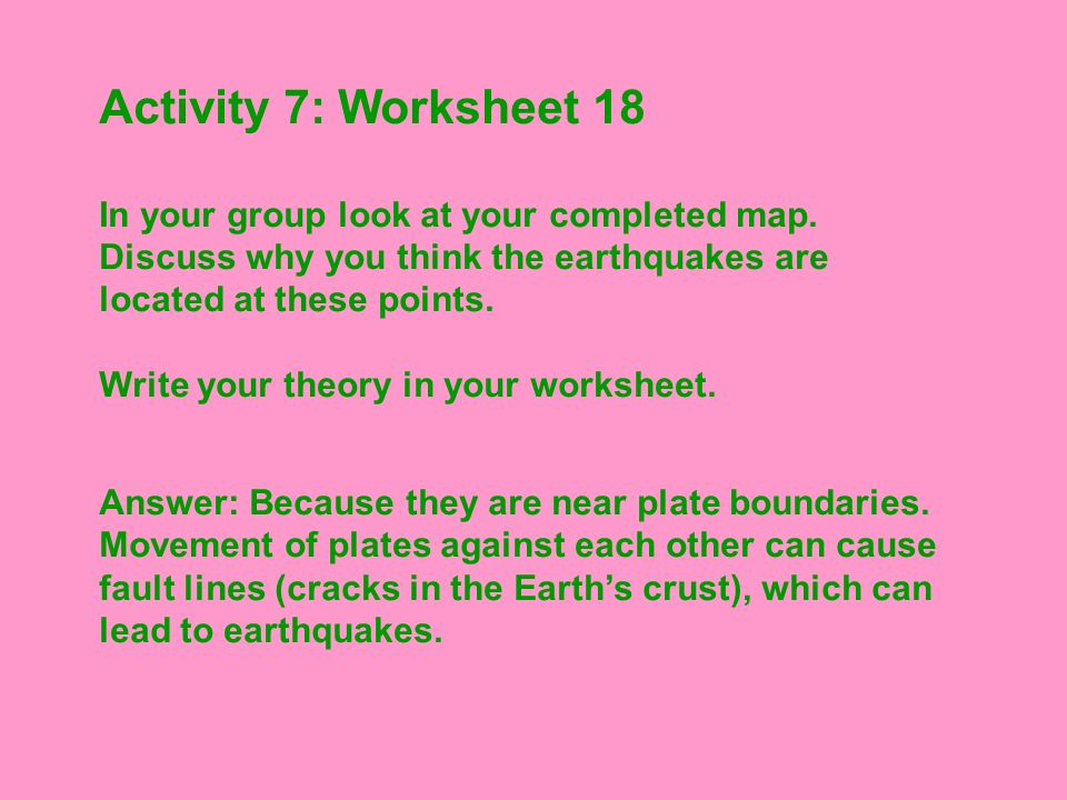 Activity 7: Worksheet 18 In your group look at your completed map.