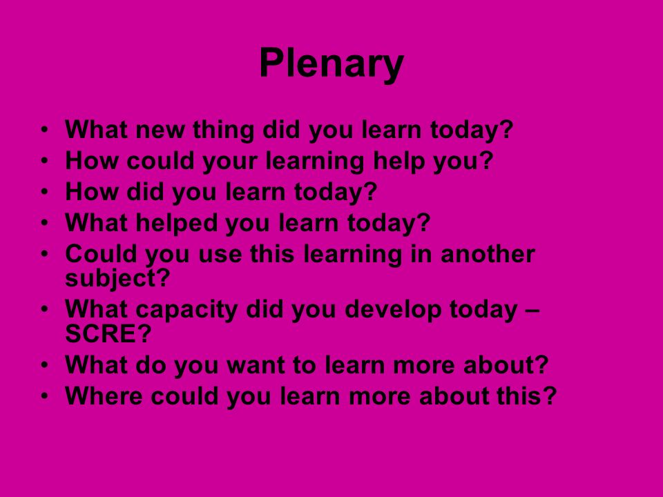Plenary What new thing did you learn today