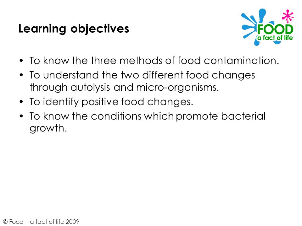 Learning objectives To know the three methods of food contamination.