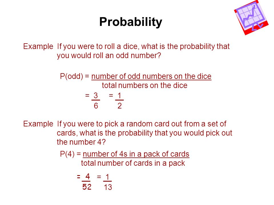 Probability Example If you were to roll a dice, what is the probability that. you would roll an odd number