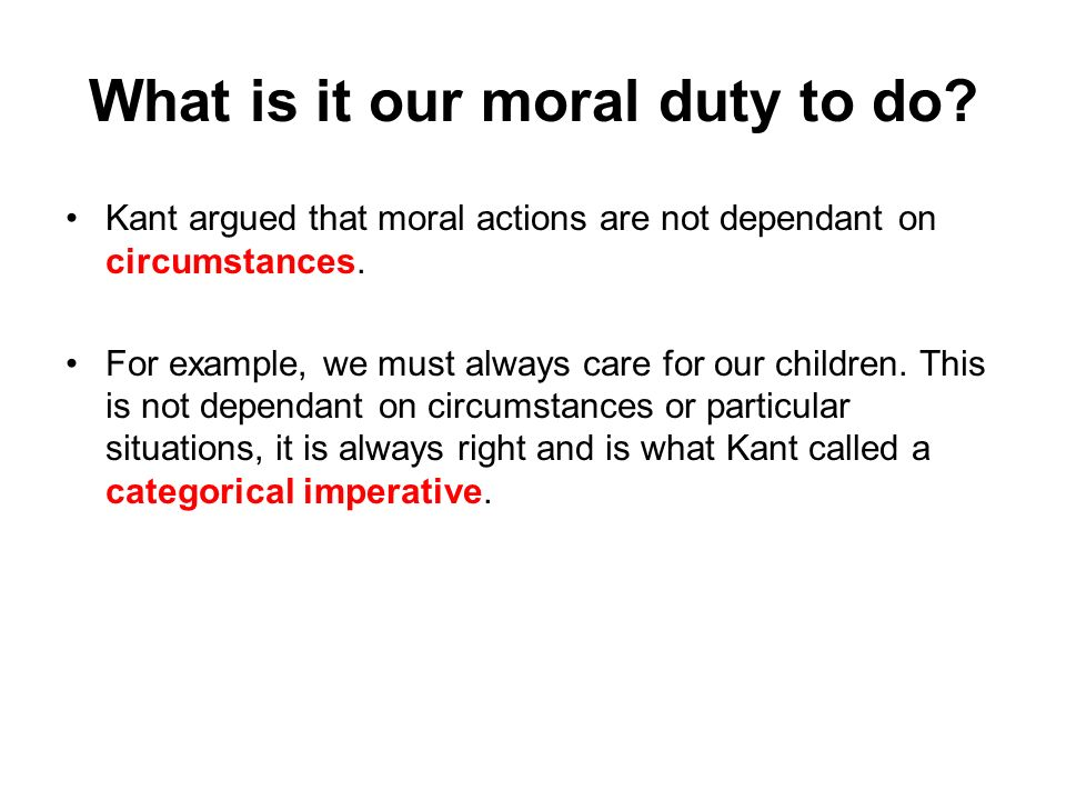 moral duty of care Ethics the field of ethics (or moral philosophy)  a care-based approach to morality,  a second duty-based approach to ethics is rights theory.