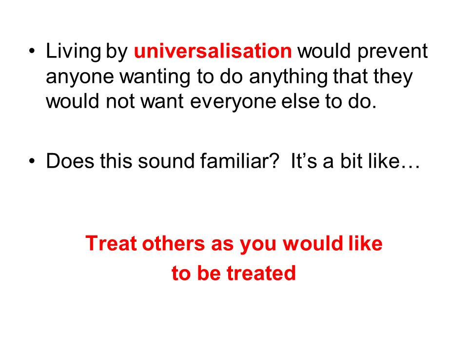 Treat others as you would like