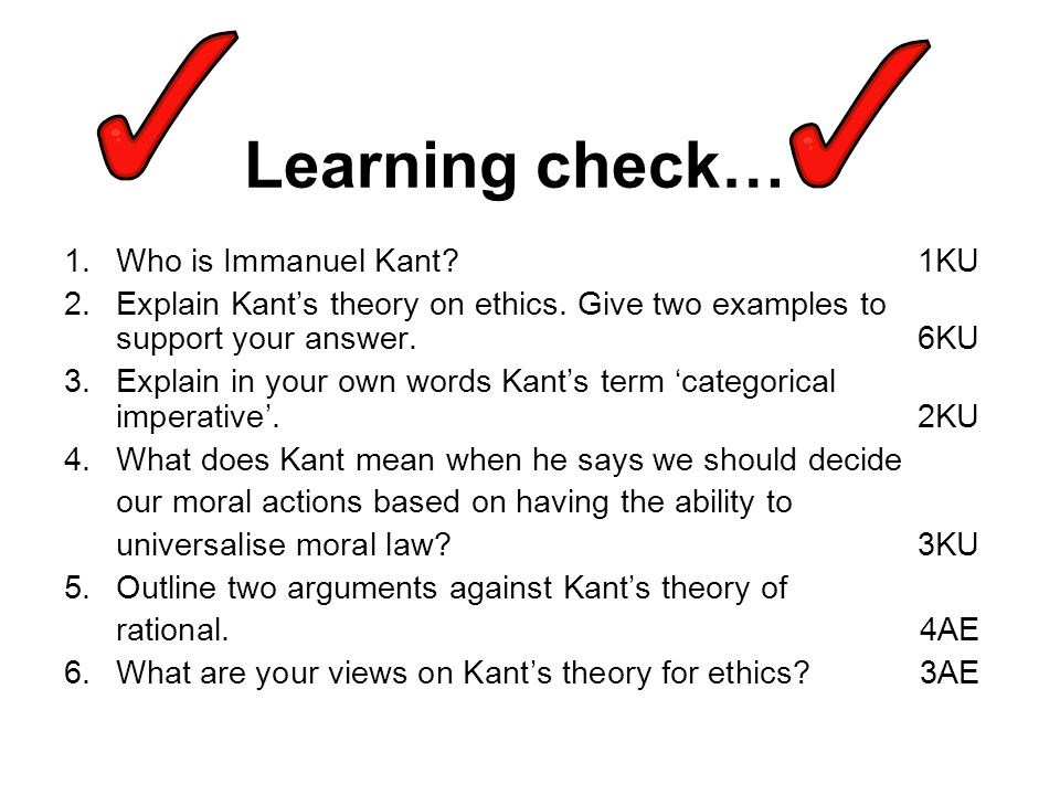 Learning check… Who is Immanuel Kant 1KU