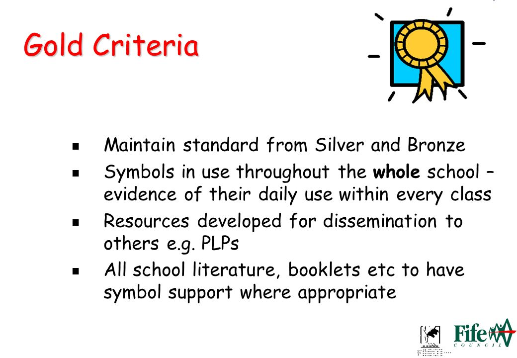 Gold Criteria Maintain standard from Silver and Bronze