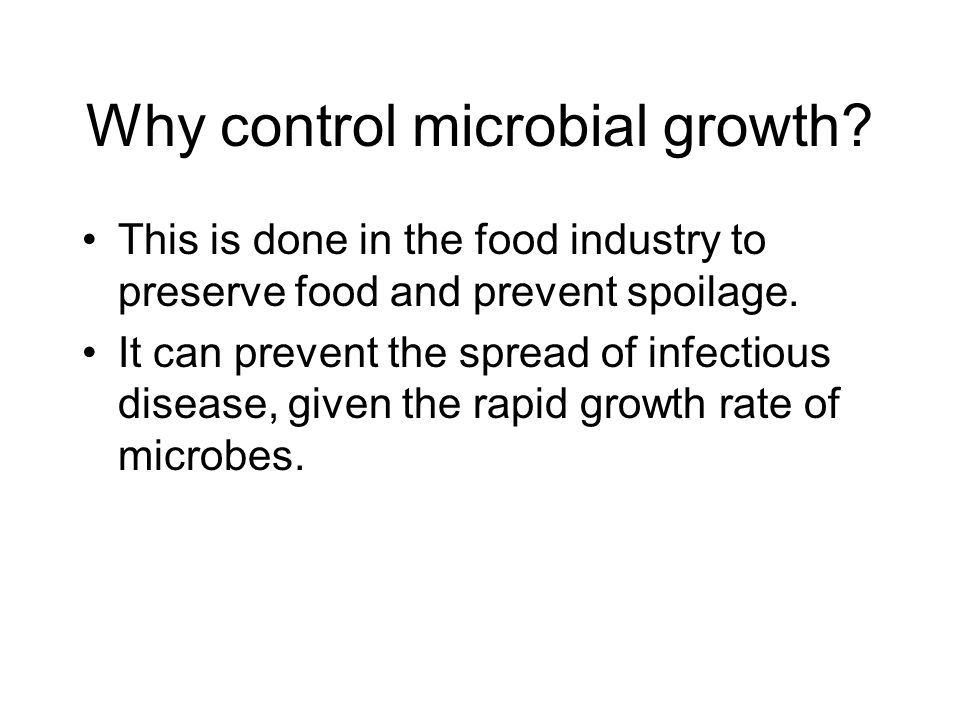Why control microbial growth