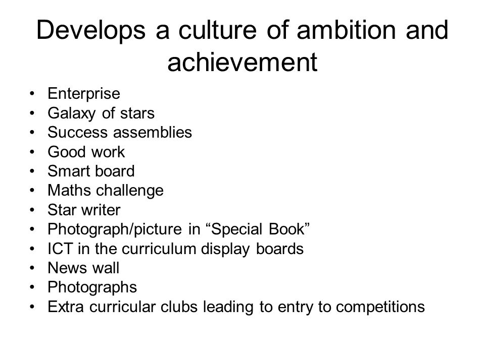 Develops a culture of ambition and achievement