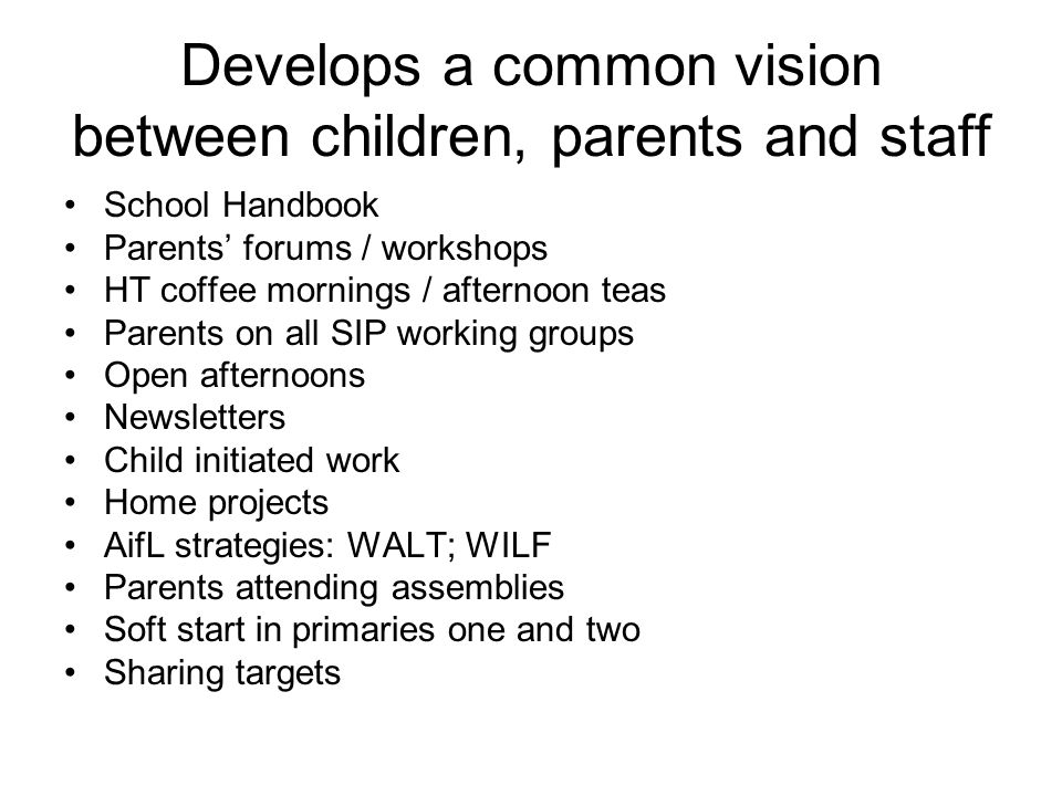 Develops a common vision between children, parents and staff