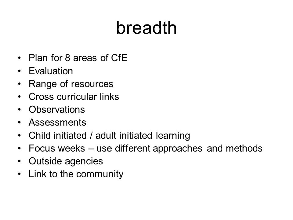 breadth Plan for 8 areas of CfE Evaluation Range of resources