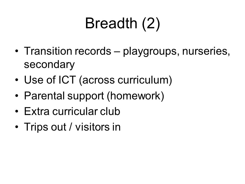 Breadth (2) Transition records – playgroups, nurseries, secondary