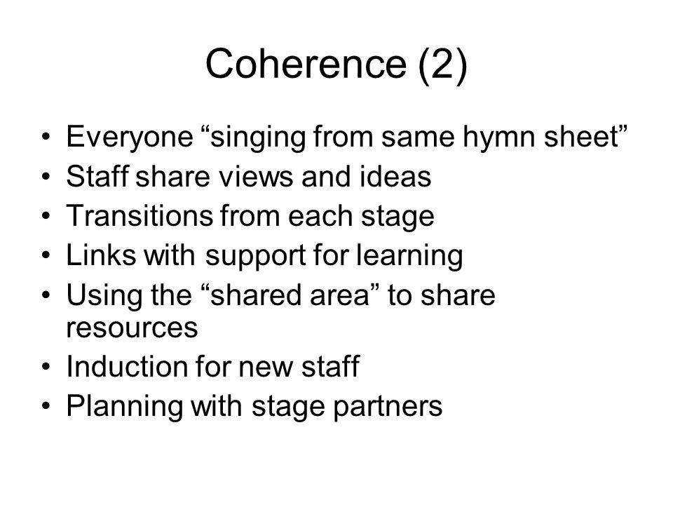 Coherence (2) Everyone singing from same hymn sheet