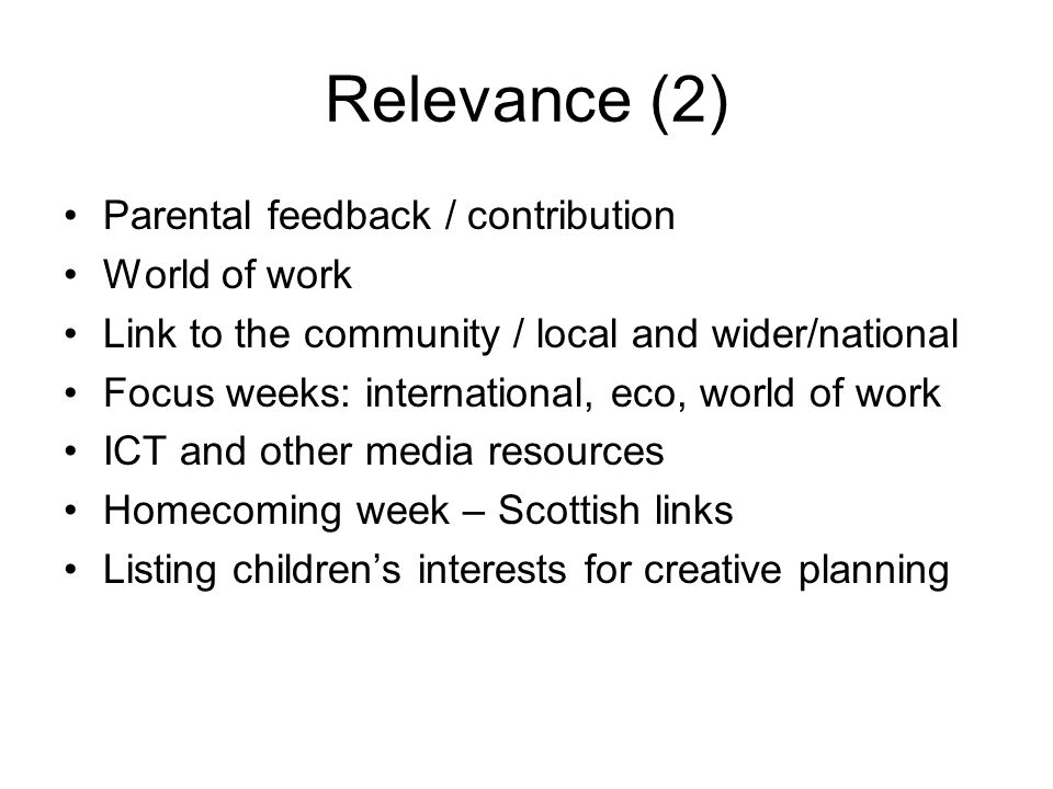 Relevance (2) Parental feedback / contribution World of work