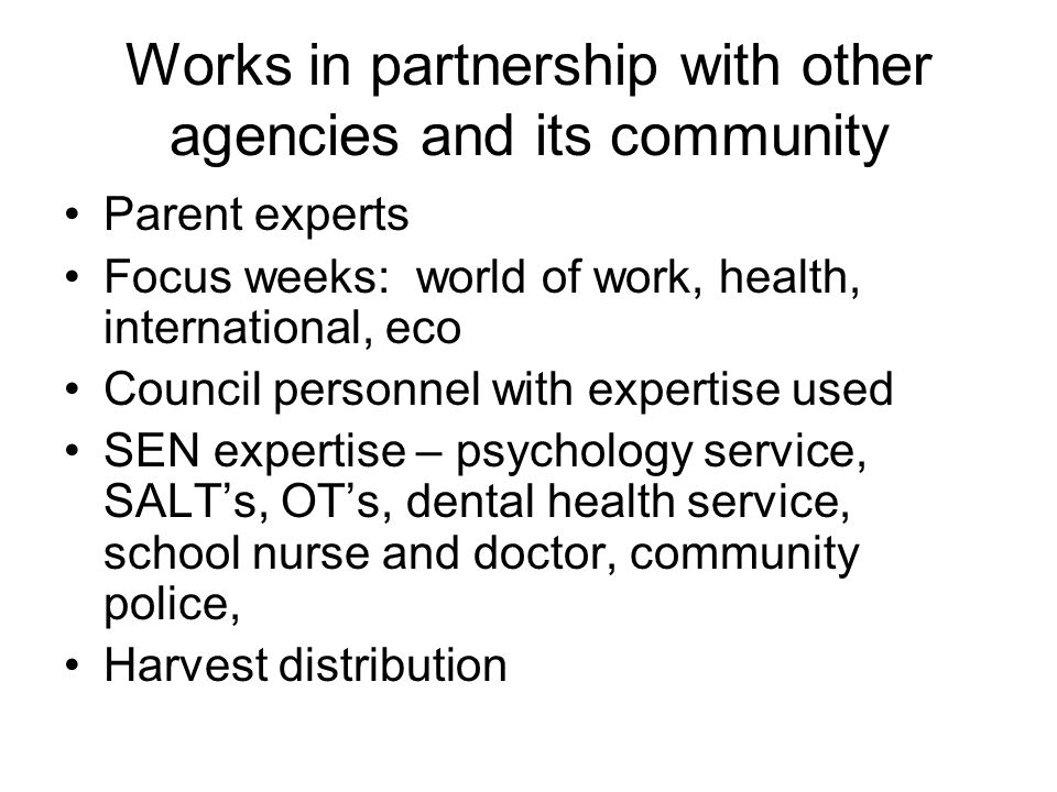 Works in partnership with other agencies and its community