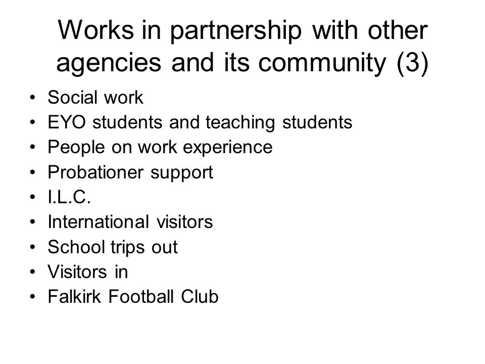 Works in partnership with other agencies and its community (3)